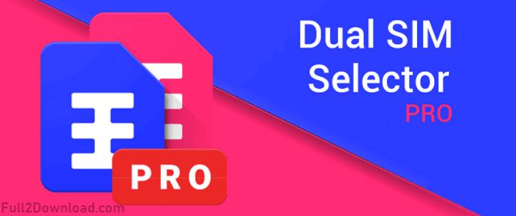 Dual SIM Selector Pro 2.8.5 - Android Automatic & Manual Dual SIM Selection