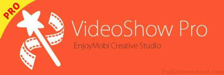 VideoShow Pro 7.6.6 [Full] Download - Android video editing App