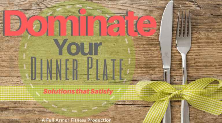 Dominate your dinner plate