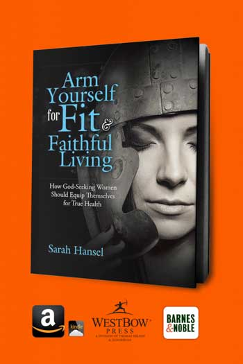 Arm Yourself For Fit and Faithful Living