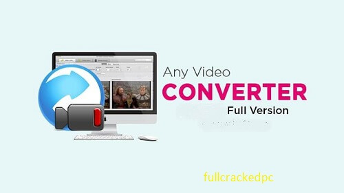 Any Video Converter Pro 7.1.0 Crack + License key (Latest Version) 2021