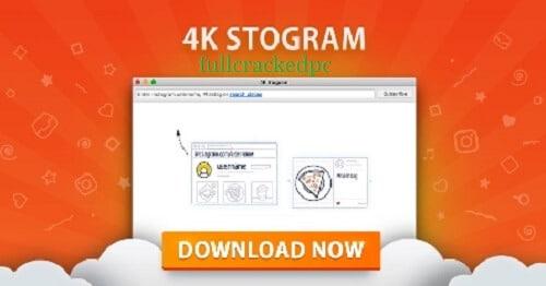 4K Stogram 3.4.3.3630 Full Crack Plus License Key Download 2022