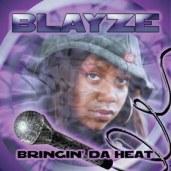 Blayze - Bringin Da Heat