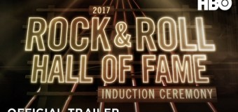 VIDEO: HBO to Air 2017 Rock and Roll Hall of Fame Ceremony