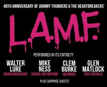 Johnny Thunders L.A.M.F. Tribute 40th, Ft. Heartbreakers, Sex Pistols, Social Distortion, Blondie Members