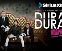 Duran Duran SiriusXM Concert Miami Beach – Win Tickets, Hotel & Airfare