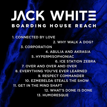 Jack White 'Boarding House Reach' March 23rd - Details, Track Listing, Vinyl, LP