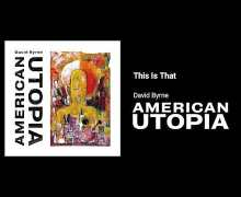 "David Byrne ""This Is That"" New Song from American Utopia – Talking Heads News"