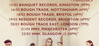 Fickle Friends Live In-Store Schedule Announced – Kingston, Nottingham, Bristol, Brighton, London, Manchester, Glasgow