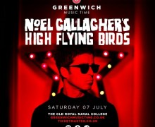 Noel Gallagher to Headline Greenwich Music Time/London/Old Royal Naval College