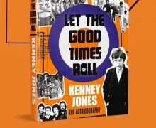 Kenney Jones: 'Let The Good Times Roll: My Life in Small Faces, Faces and The Who' Autobiography – Book