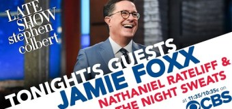 Jamie Foxx/Nathaniel Rateliff on Stephen Colbert – The Late Show 2018