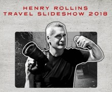 Henry Rollins 2018 Tour – Travel Slideshow Tickets/Dates – US/Europe/Russia