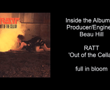 RATT 'Out of the Cellar' Inside the Album w/ Producer Beau Hill -full in bloom Interview