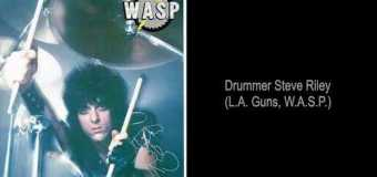 """W.A.S.P. Drummer Tony Richards on Steve Riley, """"He Did a Damn Good Job, Man"""" + Typical Day in WASP – full in bloom Interview Excerpt"""