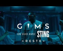 "GIMS & Sting – ""Reste""- Official VIDEO"