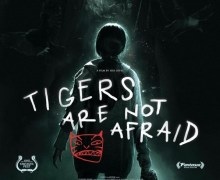"Del James, ""Caught a screening of TIGERS ARE NOT AFRAID and really enjoyed it"""