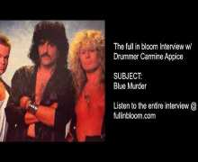 Drummer Carmine Appice Talks Blue Murder Reunion – John Sykes, Tony Franklin – PART I – full in bloom Interview Excerpt
