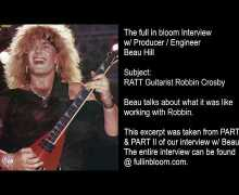 RATT Producer Beau Hill Talks About Guitarist Robbin Crosby – full in bloom Interview Excerpt