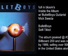 BulletBoys: Inside the 1988 Album w/ Mick Sweda – The full in bloom Interview – Ted Templeman