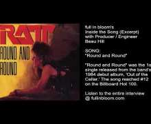 "RATT ""Round and Round"" Inside the Song w/ Producer Beau Hill – full in bloom Interview Excerpt"