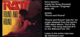 """RATT """"Round and Round"""" Inside the Song w/ Producer Beau Hill – full in bloom Interview Excerpt"""