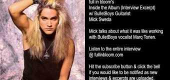 BulletBoys Guitarist Mick Sweda Talks Singer Marq Torien – full in bloom Interview Excerpt