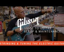 How To Change Guitar Strings Like A Pro – Gibson's Guide To Guitar Setup & Maintenance