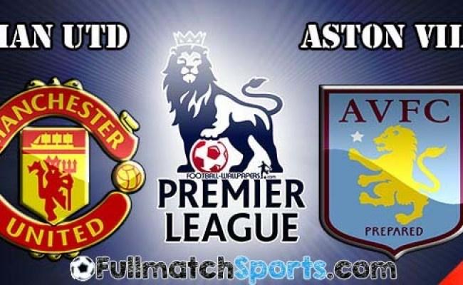 Full Match Manchester United Vs Aston Villa Epl 2016
