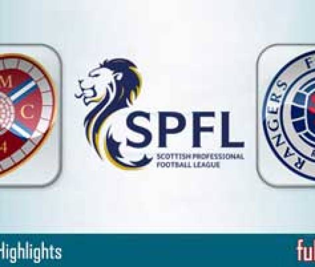 Hearts Vs Rangers Highlights Full Match