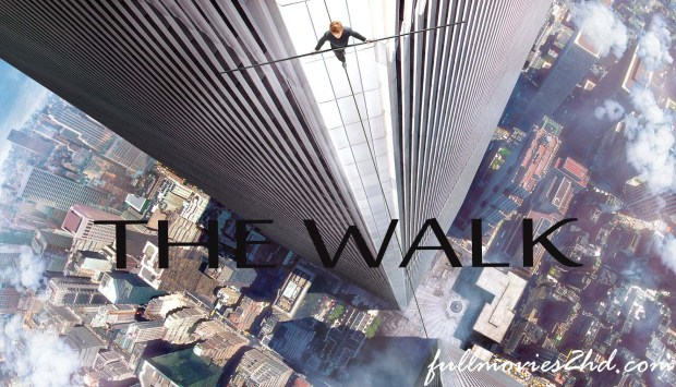 The Walk 2015 Movie Free Download