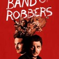 Band of Robbers 2015 Movie Free Download