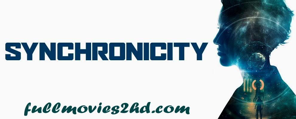 Synchronicity 2016 Movie Free Download