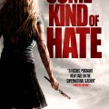 Some Kind of Hate 2015 Movie Free Download