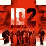 ID2: Shadwell Army 2016 Movie Watch Online Free