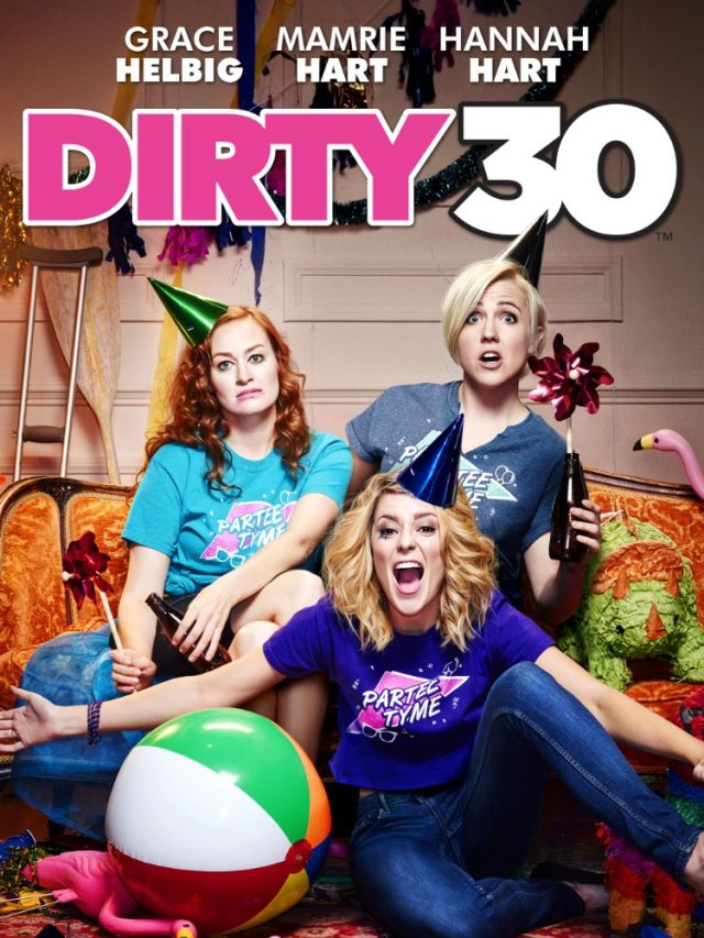Dirty 30 (2016) Movie Free Download