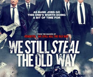 We Still Steal the Old Way 2017 Movie Watch Online Free