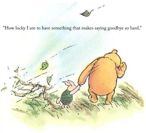 If it's worth saying, Pooh has said it. AA Milne forever.