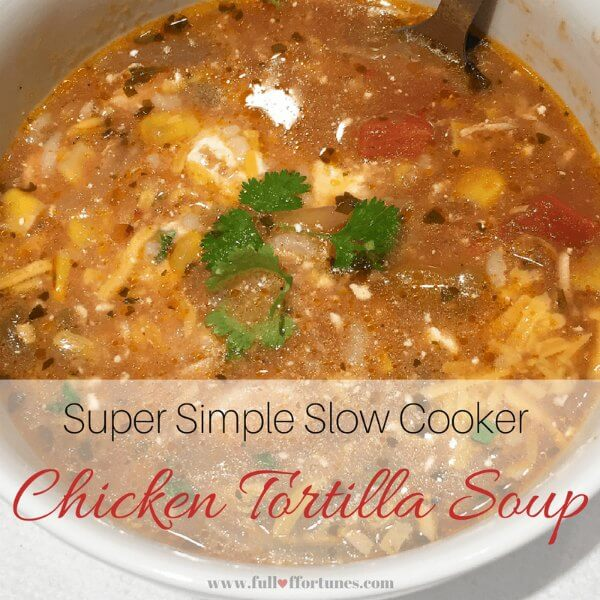 Super Simple Slow Cooker Chicken Tortilla Soup