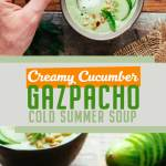 Creamy Cucumber Pesto Gazpacho