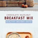 Chocolate Hazelnut Breakfast Mix
