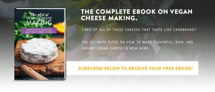 The Art of Vegan Cheese Making - Free eBook Now Available!