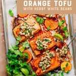 Sheet Pan Orange Tofu with Herby White Beans
