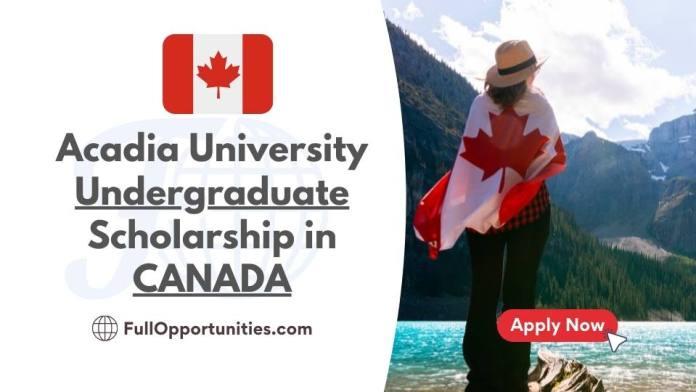 Acadia University Undergraduate Scholarship