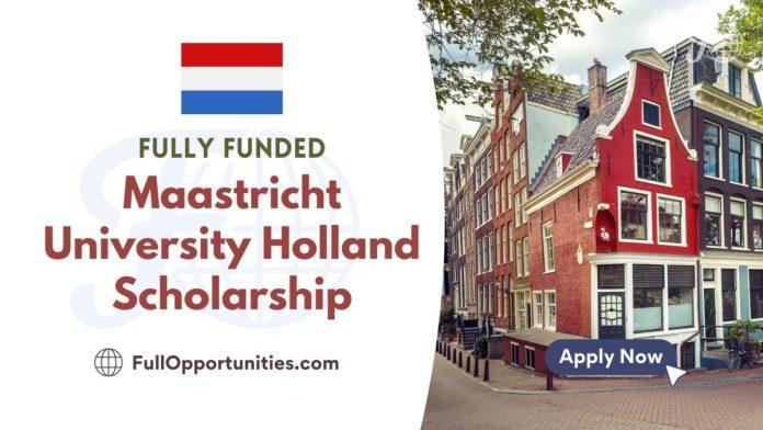 Maastricht University Holland Scholarship