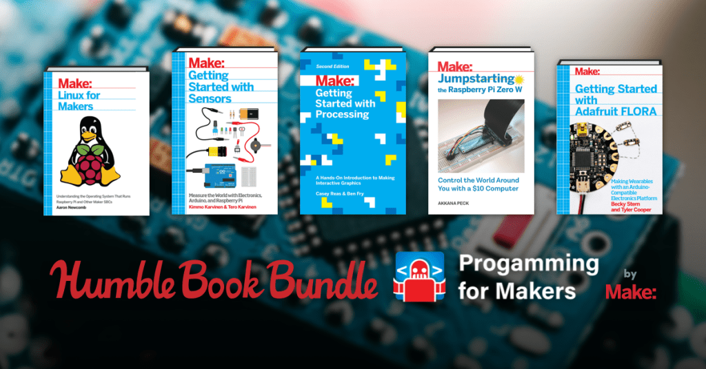 Pay what you want for the Humble Book Bundle: Programming for Makers