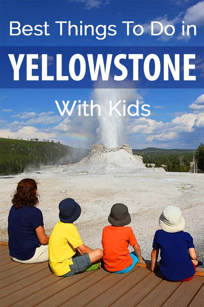 Our top 10 things to do in Yellowstone National Park with kids