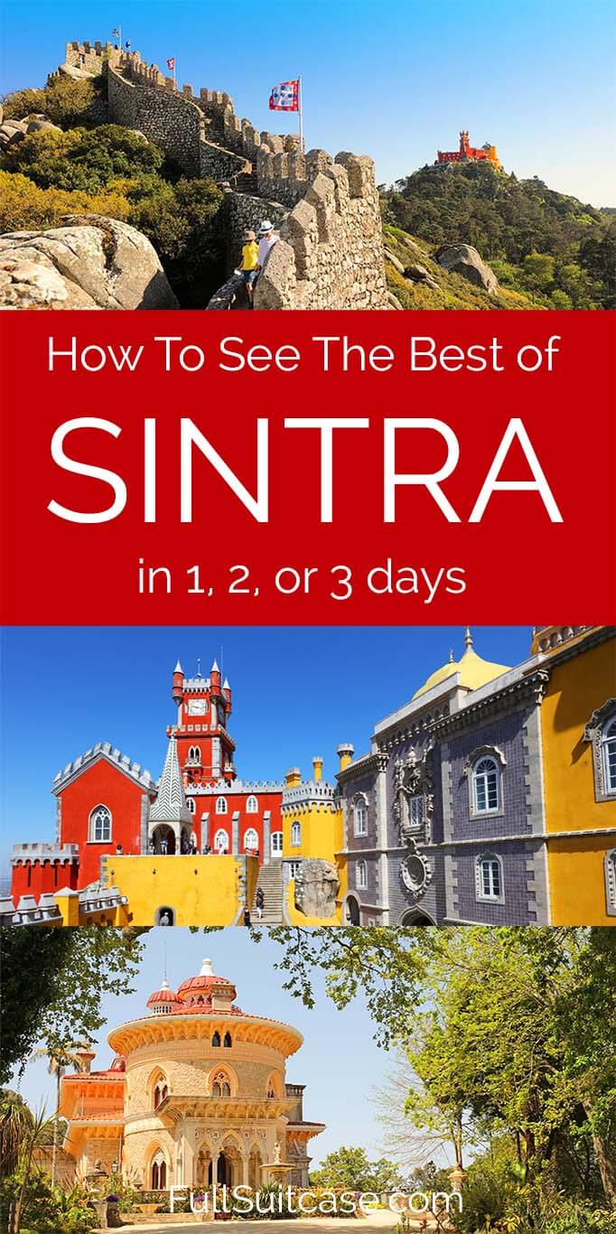 How to see the best of Sintra Portugal in 1, 2, or 3 days - itinerary, suggestions, and practical tips