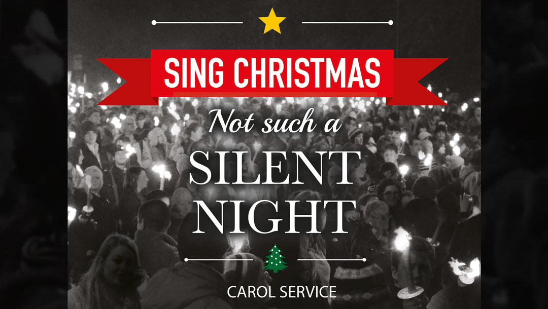 """SING CHRISTMAS – """"Not Such a Silent Night"""" – Carol Service"""