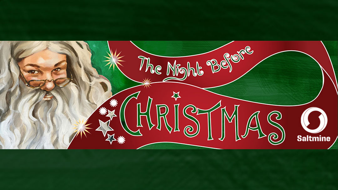 """""""The Night Before Christmas"""" presented by The Saltmine Theatre Company"""